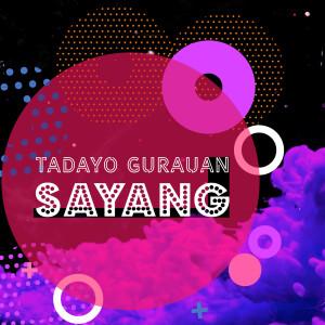 Tadayo Gurauan Sayang dari Rayola