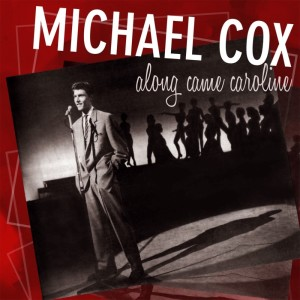 Album Along Came Caroline from Michael Cox