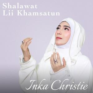 Shalawat  Lii Khamsatun dari Inka Christie
