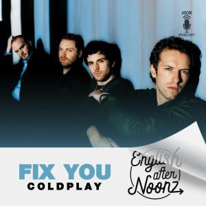 อัลบัม English AfterNoonz: Fix You - Coldplay ศิลปิน English AfterNoonz [ครูนุ่น Podcast]
