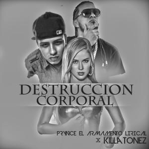 Prynce El Armamento Lirical的專輯Destruccion Corporal