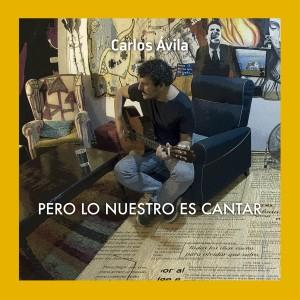 Album Pero Lo Nuestro Es Cantar from Carlos Avila