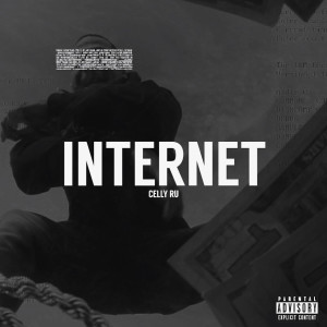 Album Internet (Explicit) from Celly Ru