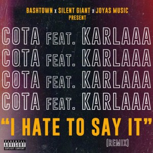 Album I Hate to Say It (Remix) (Explicit) from Karlaaa