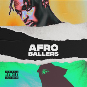Album Afroballers (Explicit) from $pacely