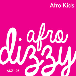 Album Afro Kids from Afro Dizzy