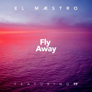 Album Fly Away from EL MAESTRO