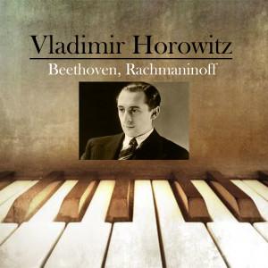 Album Vladimir Horowitz - Beethoven, Rachmaninoff from Vladimir Horowitz