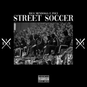 Album Street Soccer (Explicit) from Rico Mendossa & Poly