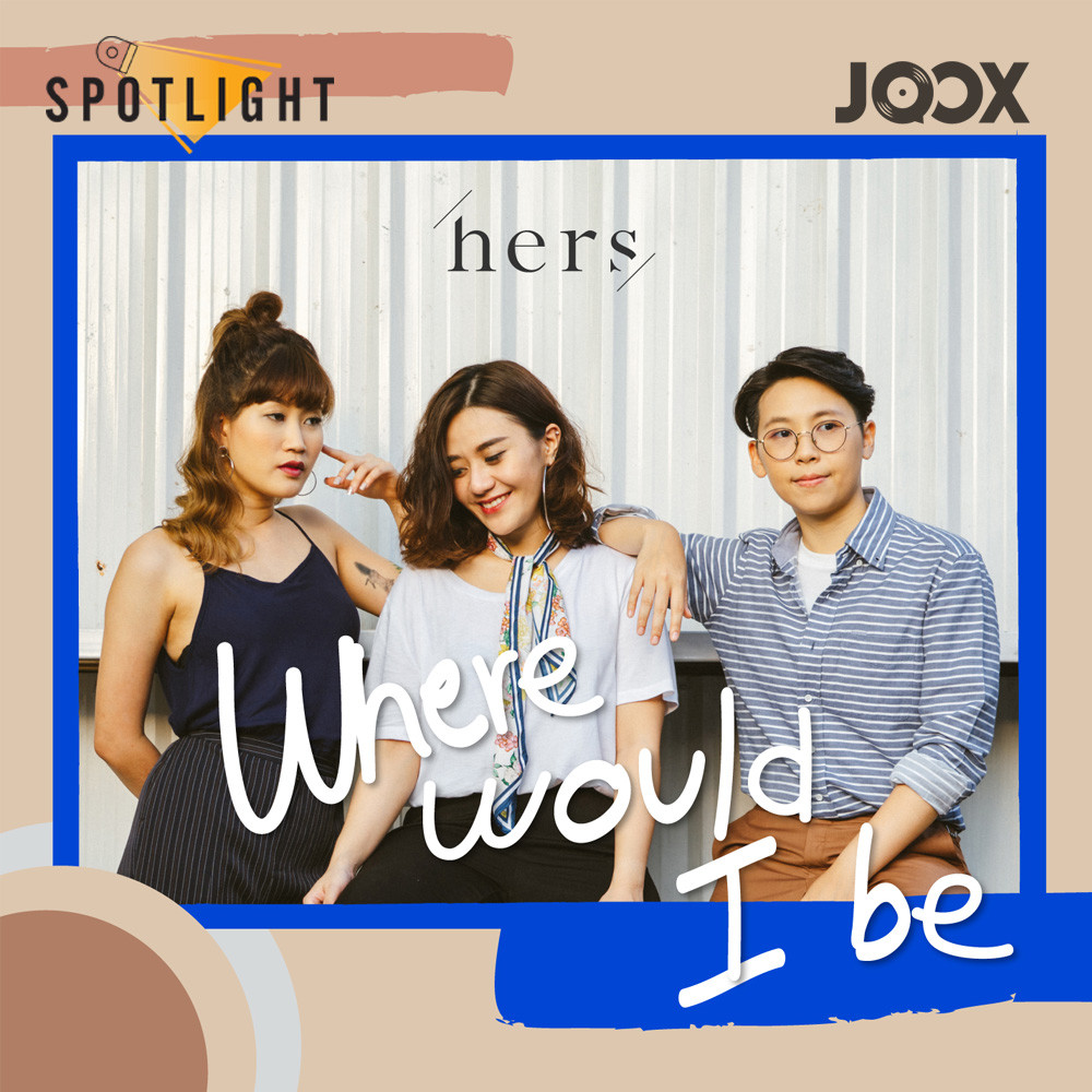 Where Would I Be? [Spotlight] 2019 Hers