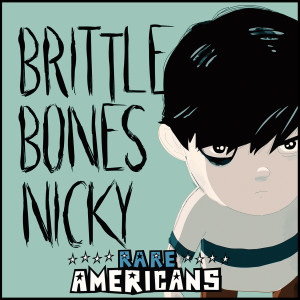 Album Brittle Bones Nicky from Rare Americans