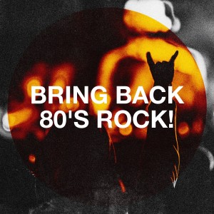 Album Bring Back 80's Rock! from 80s Hits