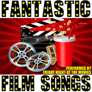 Friday Night At The Movies的專輯Fantastic Film Songs