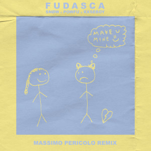 Album make you mine (Massimo Pericolo Remix) from Fudasca