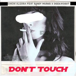 Album Don't Touch from DeekayDidit