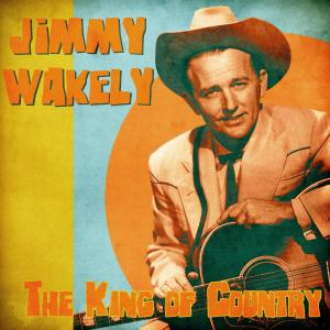 Album The King of Country (Remastered) from Jimmy Wakely