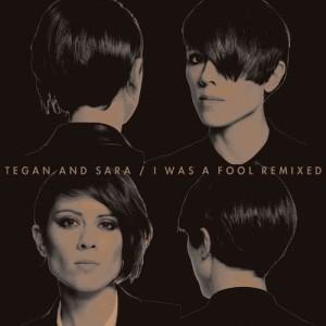 Tegan And Sara的專輯I Was A Fool Remixed
