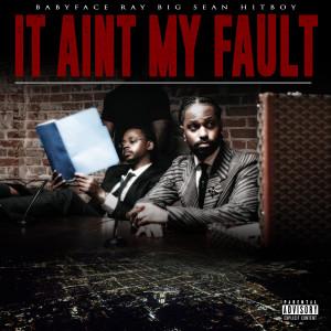 Album It Ain't My Fault (Explicit) from Big Sean