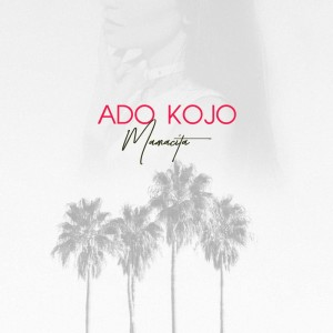 Album Mamacita from Ado Kojo