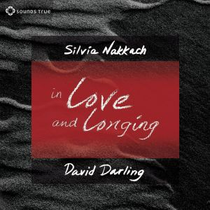 Album In Love and Longing - Awaken The Gifts Of The Heart from Silvia Nakkach