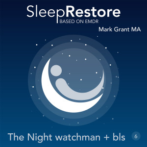 Album Sleep Restore Based on EMDR: The Night Watchman + Bls from Mark Grant