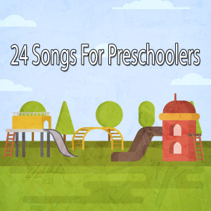 24 Songs for Preschoolers dari Nursery Rhymes