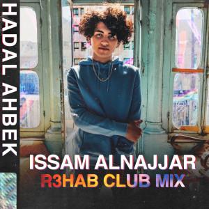 Hadal Ahbek (R3HAB Club Remix) dari R3hab