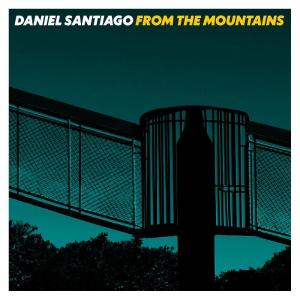 Daniel Santiago的專輯From the Mountains