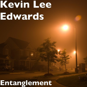 Album Entanglement from Kevin Lee Edwards