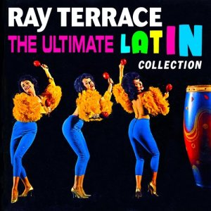 Album The Ultimate Latin Collection from Ray Terrace