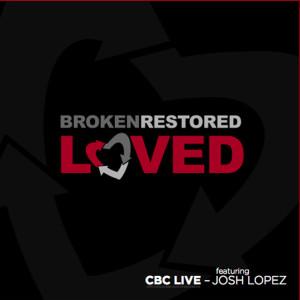 Broken. Restored. Loved. 2010 Community Bible Church