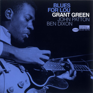 Blues For Lou 1999 Grant Green