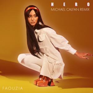 Hero (Michael Calfan Remix) dari Faouzia