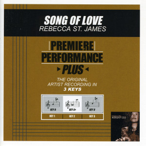 Premiere Performance Plus: Song Of Love 2002 Rebecca St. James