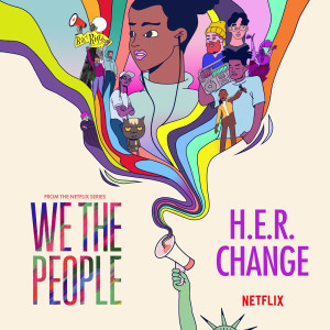 """H.E.R.的專輯Change (from the Netflix Series """"We The People"""")"""
