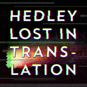 Listen to Lost In Translation song with lyrics from Hedley