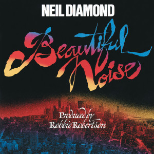 Beautiful Noise 1976 Neil Diamond