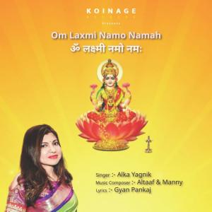 Album Om Laxmi Namo Namah from Alka Yagnik