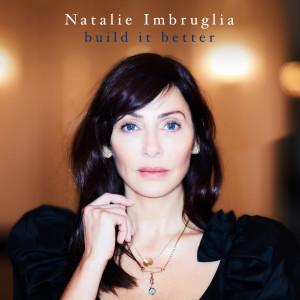 Build It Better dari Natalie Imbruglia