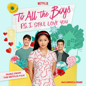 Album To All The Boys: P.S. I Still Love You from Various Artists