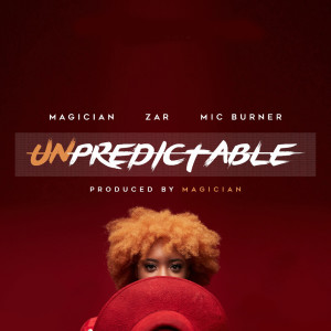 Listen to Unpredictable song with lyrics from Mic Burner