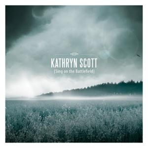 Album Sing on the Battlefield from Kathryn Scott