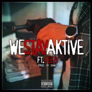 Feezy的專輯We Stay Aktive (Explicit)