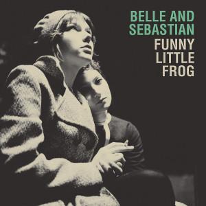 Belle & Sebastian的專輯Funny Little Frog