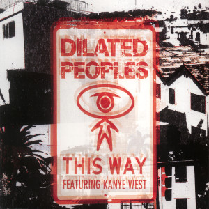 This Way 2004 Dilated Peoples