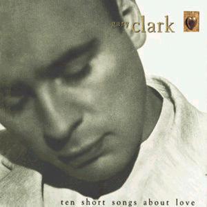 Album Ten Short Songs About Love from Gary Clark
