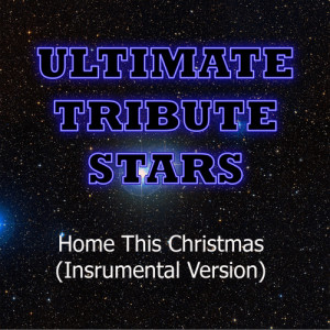 Ultimate Tribute Stars的專輯Justin Bieber feat. The Band Perry - Home This Christmas (Instrumental Version)