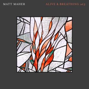 Album Alive & Breathing Vol. 3 from Matt Maher