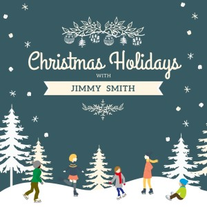 Jimmy Smith的專輯Christmas Holidays with Jimmy Smith