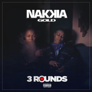 Nakkia Gold的專輯3 Rounds (Explicit)
